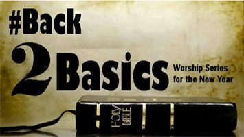Back 2 Basics Sermon Series