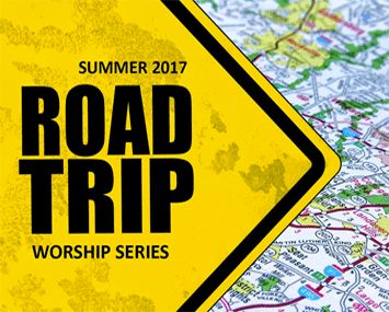 Summer 2017: Road Trip Sermon Series
