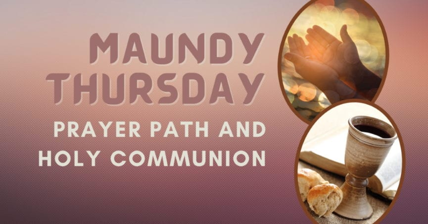 2021 Maundy Thursday Prayer Path