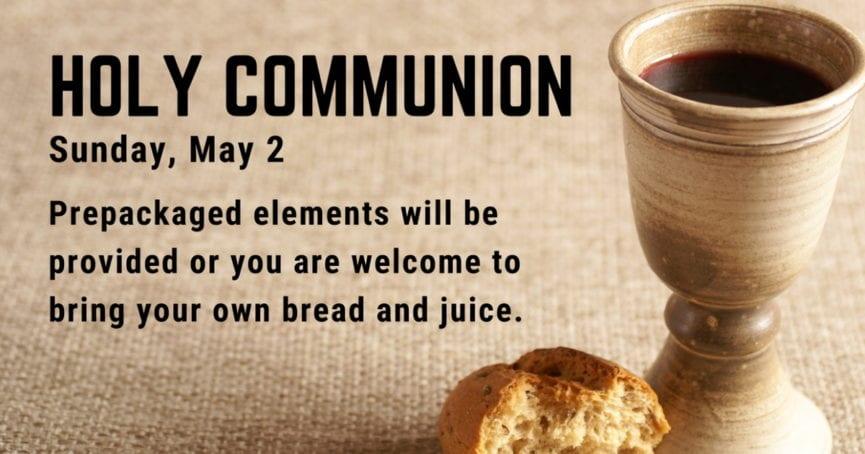 Holy Communion Sunday May 2, 2021