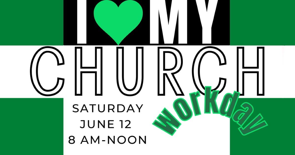 Church Workday Saturday June 12