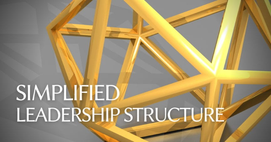 Simplified Leadership Structure